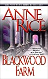 Book cover from Blackwood Farm (The Vampire Chronicles, No. 8) by Anne Rice