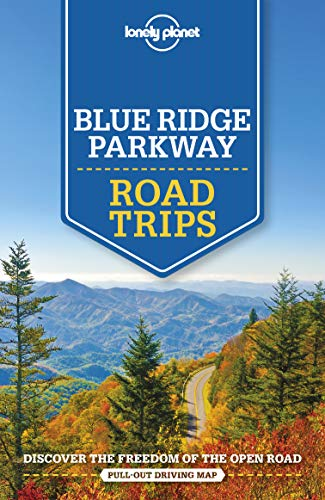 Lonely Planet Blue Ridge Parkway Road Trips (Travel ()