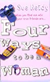 Four Ways to Be a Woman, Sue Reidy, 0552996971