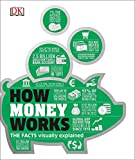 img - for How Money Works: The Facts Visually Explained (How Things Work) book / textbook / text book