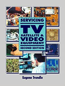Servicing TV, Satellite and Video Equipment (Newnes)