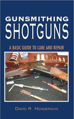 Download Gunsmithing Shotguns: A Basic Guide to Care and Repair pdf
