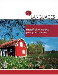 Español - sueco para principiantes: Un libro en dos idiomas