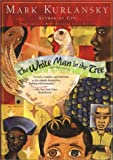The White Man in the Tree and Other Stories, Mark Kurlansky, 0671036068