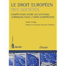 Le droit européen des sociétés: Compétition entre les systèmes juridiques dans l'Union Européenne (Europe(s)) (French Edition)