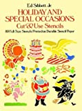 Holidays and Special Occasions, Cut and Use Stencils, Ed Sibbett, 0486250520