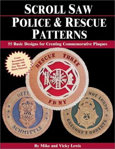 Scroll Designs Saw - Scroll Saw Police & Rescue Patterns: 89 Basic Designs for Creating Commemorative Plaques