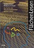 FlächenLesen: Die Vielfalt der Schnell-Lesetechniken nutzen