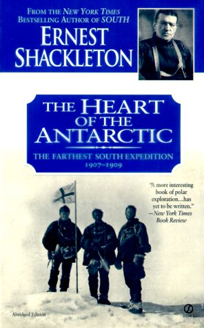 The Heart of the Antarctic: The Farthest South Expedition, 1907-1909 pdf epub