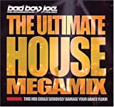 : Bad Boy Joe Presents: Ultimate House Megamix
