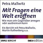 Mit Fragen die Welt eröffnen: Wie man sein Gegenüber anregen oder ausbremsen kann | Petra Mallwitz