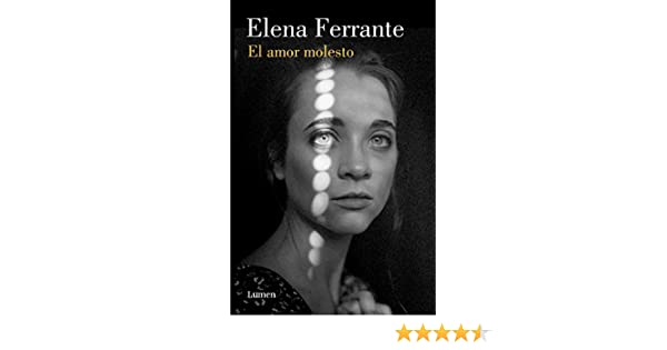 Amazon.com: El amor molesto (Spanish Edition) eBook: Elena Ferrante: Kindle Store