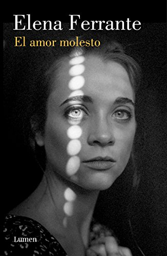 El amor molesto (Spanish Edition) by [Ferrante, Elena]