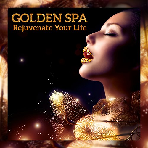 Golden Spa: Rejuvenate Your Life - Soothing Music for Deep Relaxation, Healing Massage, Pure Bliss