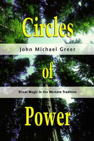 Circles Of Power  Ritual Magic In The Western Tradition