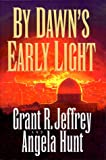 By Dawn's Early Light, Grant R. Jeffrey and Angela Hunt, 0849916097