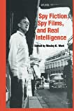 img - for Spy Fiction, Spy Films and Real Intelligence book / textbook / text book