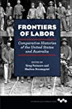 img - for Frontiers of Labor: Comparative Histories of the United States and Australia (Working Class in American History) book / textbook / text book