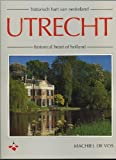 Front cover for the book Utrecht : historisch hart van Nederland = historical heart of Holland by Machiel de Vos