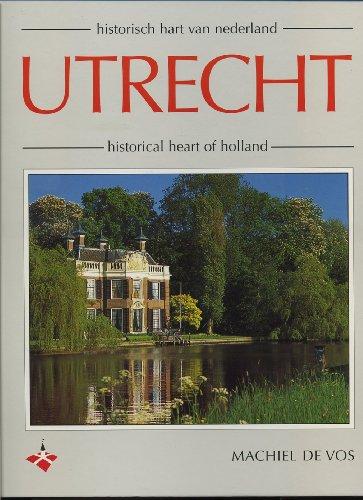 Utrecht : historisch hart van Nederland = historical heart of Holland