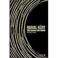 Hamal Kürt-Türk İslamı ve Kürt Sorunu