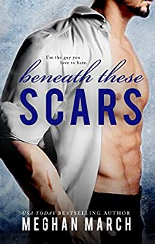 Beneath These Scars by [March, Meghan]