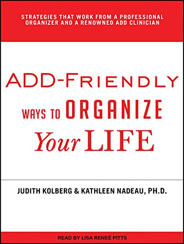 Download ADD-Friendly Ways to Organize Your Life