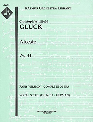 Alceste, Wq.44 (Paris version – complete opera): Vocal Score (French / German) [A2301] by E.F.Kalmus