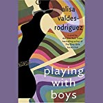 Playing with Boys | Alisa Valdes-Rodriguez