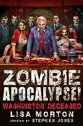 Zombie Apocalypse! Washington Deceased (Zombie Apocalypse! Spinoff)