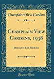 Amazon / Forgotten Books: Champlain View Gardens, 1938 Descriptive List, Gladiolus Classic Reprint (Champlain View Gardens)