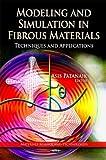 Modeling and Simulation in Fibrous Materials, Asis Patanaik and Rajesh D. Anandjiwala, 1621001164
