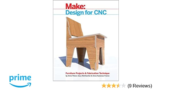 Design for CNC: Furniture Projects and Fabrication Technique: Gary