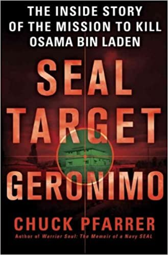 Seal Target Geronimo: The Inside Story of the Mission to Kill Osama Bin Laden Seal Target Geronimo