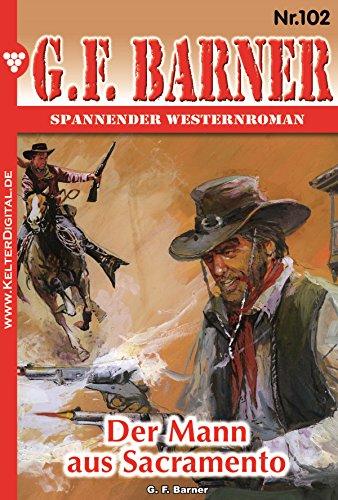 G.F. Barner 102 - Western: Der Mann aus Sacramento (German Edition)