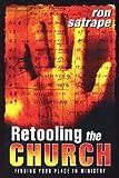 Retooling the Church, Ron Satrape, 0768424380