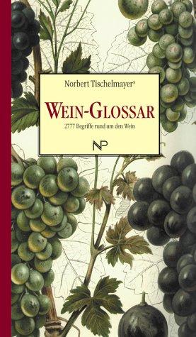 Wein-Glossar. 2777 Begriffe rund um den Wein.