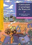 Petits manuels Hatier : Littérature et pratique du français, 3e - De l'analyse des textes à l'expression