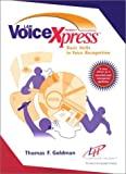 Voice Xpress: Basic Skills in Voice Recognition