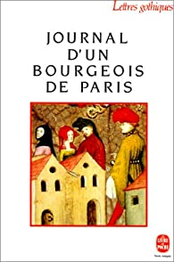 Journal d'un bourgeois de Paris, de 1405 à 1449 par  Anonyme