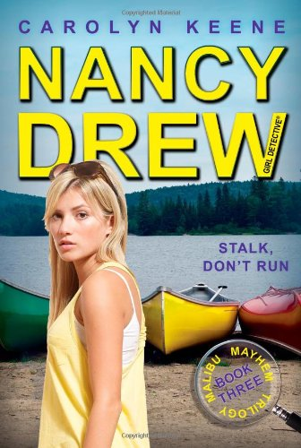 Stalk, Don't Run: Book Three in the Malibu Mayhem Trilogy (Nancy Drew (All New) Girl - 4 Women All Run