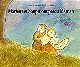 Mariette et Soupir ont perdu maman