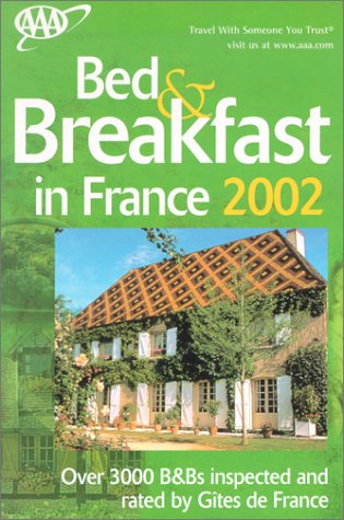 AAA Bed & Breakfast 2002 in France (AAA Bed & Breakfast in France)...