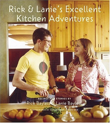 Rick and Lanie's Excellent Kitchen Adventures: Recipes and Stories pdf