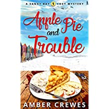 Apple Pie and Trouble (Sandy Bay Cozy Mystery Book 1)