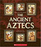 The Ancient Aztecs, Liz Sonneborn, 0531123626