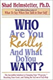 Who Are You Really, and What Do You Want?