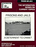 Prisons and Jails : A Deterrent to Crime, , 1573020478