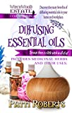 Diffusing Essential Oils (Witchwood Estate Collectables Book 2)