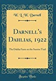 Amazon / Forgotten Books: Darnell s Dahlias, 1922 The Dahlia Farm on the Sunrise Trail Classic Reprint (W L W Darnell)